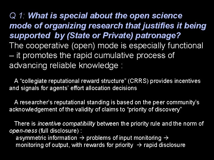 Q 1: What is special about the open science mode of organizing research that