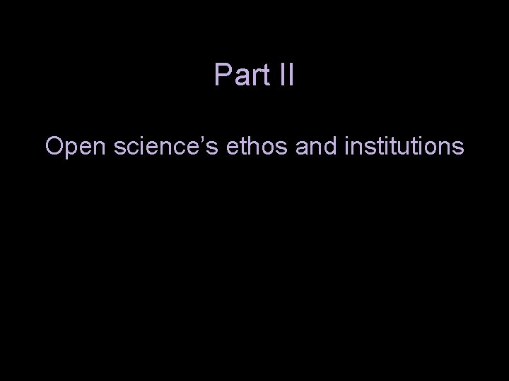 Part II Open science's ethos and institutions