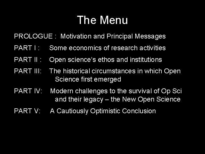The Menu PROLOGUE : Motivation and Principal Messages PART I : Some economics of