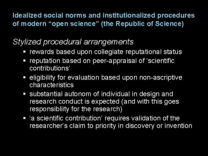 """Idealized social norms and institutionalized procedures of modern """"open science"""" (the Republic of Science)"""