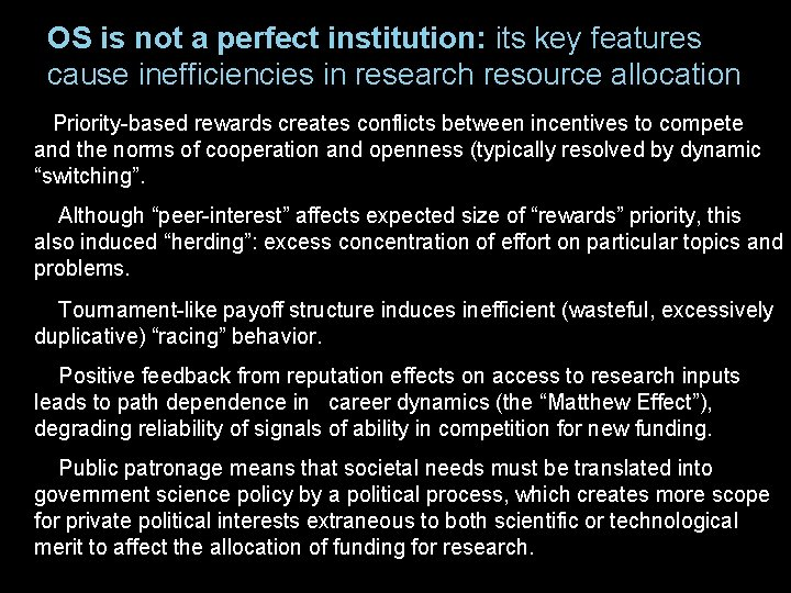 OS is not a perfect institution: its key features cause inefficiencies in research resource