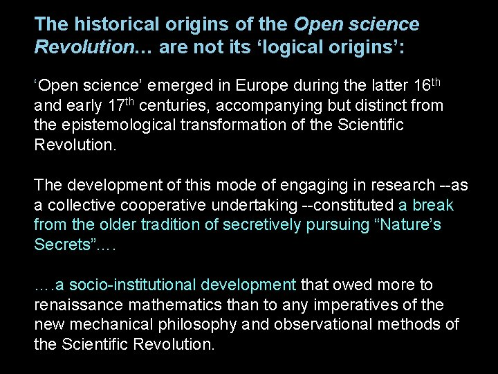 The historical origins of the Open science Revolution… are not its 'logical origins': 'Open