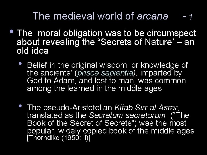 The medieval world of arcana -1 • The moral obligation was to be circumspect