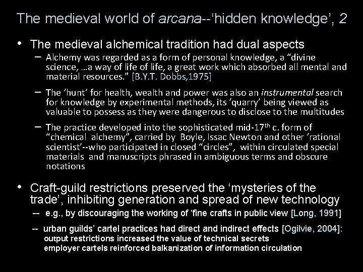 The medieval world of arcana--'hidden knowledge', 2 • • The medieval alchemical tradition had