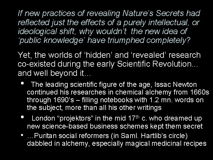 If new practices of revealing Nature's Secrets had reflected just the effects of a