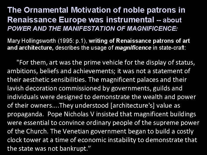 The Ornamental Motivation of noble patrons in Renaissance Europe was instrumental -- about POWER