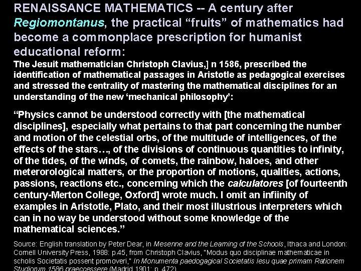 "RENAISSANCE MATHEMATICS -- A century after Regiomontanus, the practical ""fruits"" of mathematics had become"
