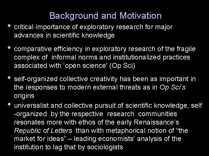 Background and Motivation • critical importance of exploratory research for major advances in scientific