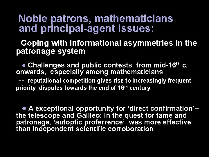 Noble patrons, mathematicians and principal-agent issues: Coping with informational asymmetries in the patronage system