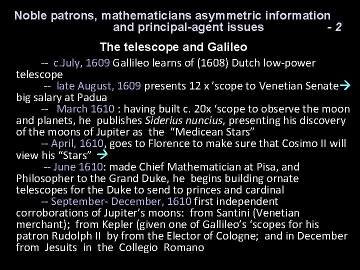 Noble patrons, mathematicians asymmetric information and principal-agent issues -2 The telescope and Galileo --