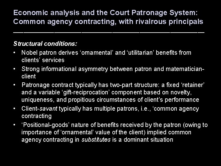 Economic analysis and the Court Patronage System: Common agency contracting, with rivalrous principals ____________________________