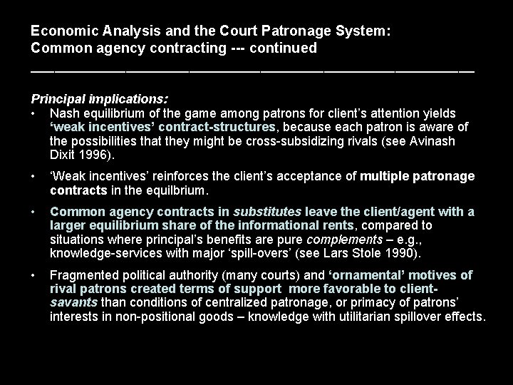 Economic Analysis and the Court Patronage System: Common agency contracting --- continued ____________________________ Principal