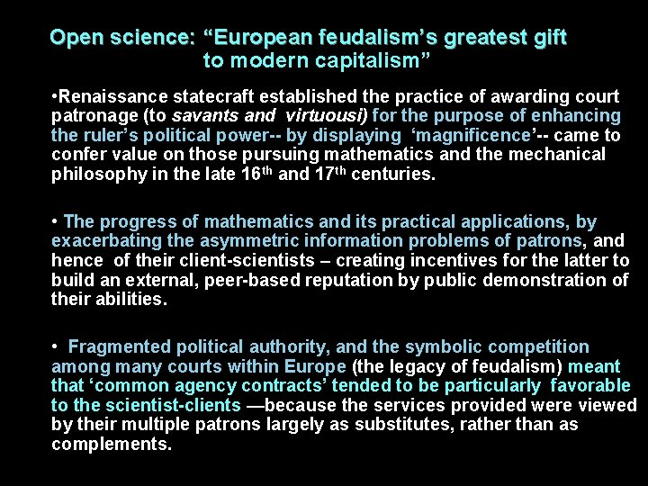 """Open science: """"European feudalism's greatest gift to modern capitalism"""" • Renaissance statecraft established the"""