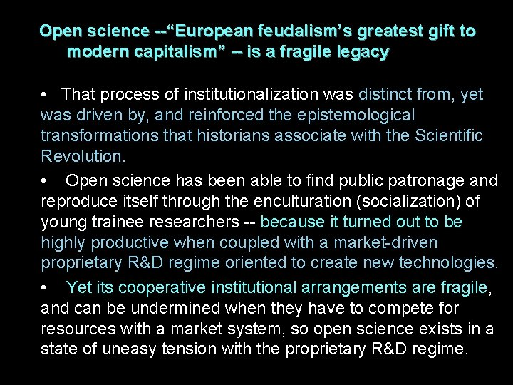 """Open science --""""European feudalism's greatest gift to modern capitalism"""" -- is a fragile legacy"""