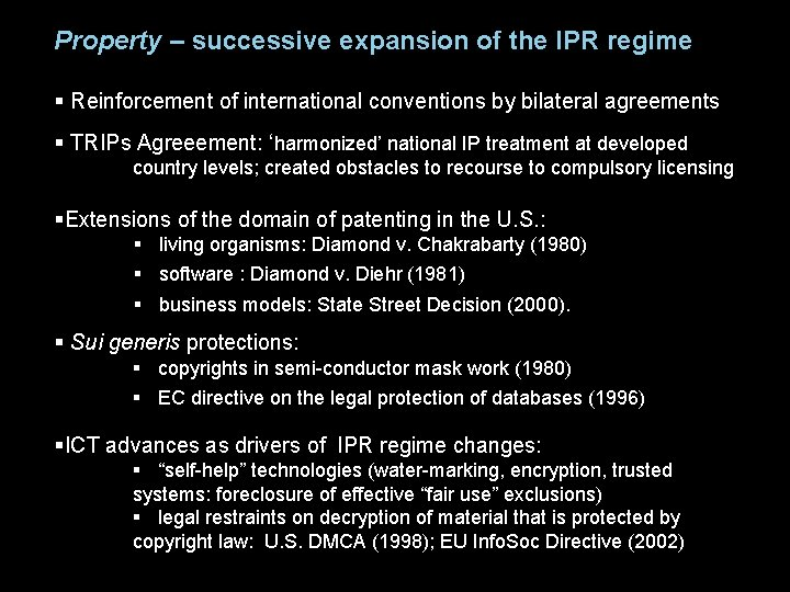 Property – successive expansion of the IPR regime § Reinforcement of international conventions by