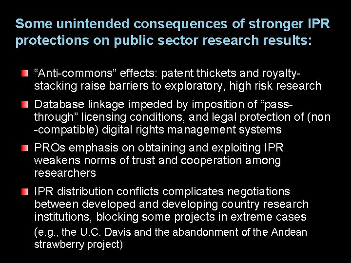"""Some unintended consequences of stronger IPR protections on public sector research results: """"Anti-commons"""" effects:"""