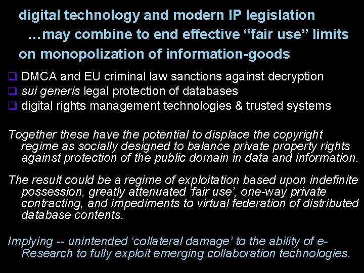 """digital technology and modern IP legislation …may combine to end effective """"fair use"""" limits"""