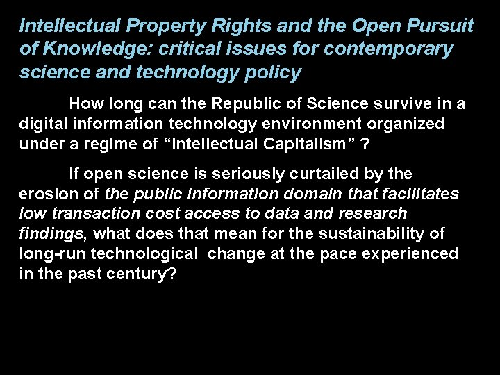 Intellectual Property Rights and the Open Pursuit of Knowledge: critical issues for contemporary science
