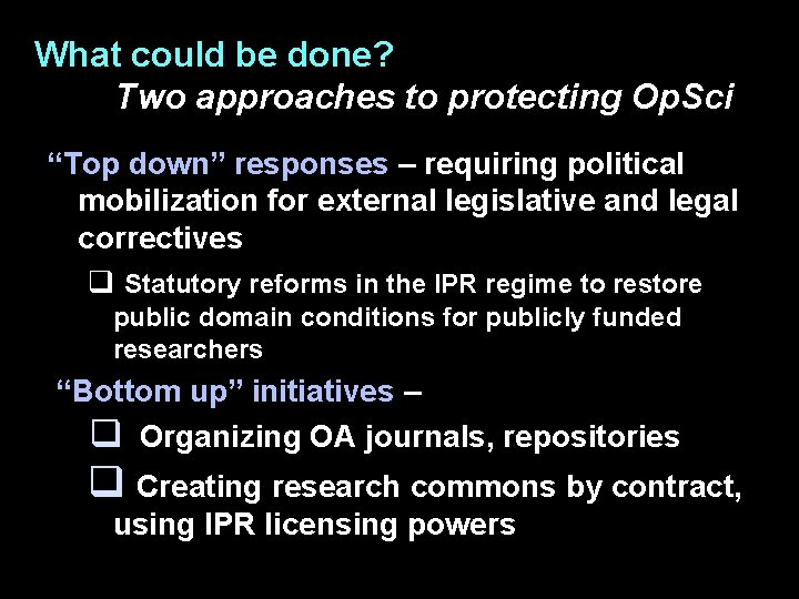 """What could be done? Two approaches to protecting Op. Sci """"Top down"""" responses –"""