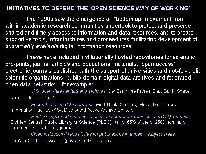 INITIATIVES TO DEFEND THE 'OPEN SCIENCE WAY OF WORKING' The 1990 s saw the