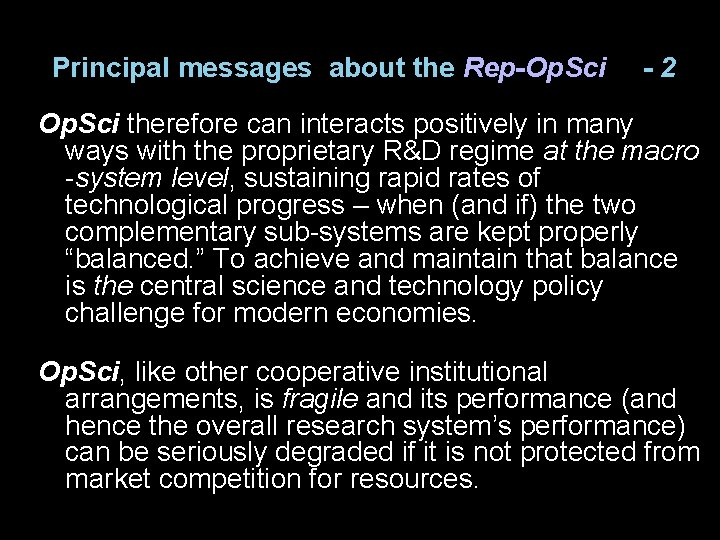 Principal messages about the Rep-Op. Sci -2 Op. Sci therefore can interacts positively in