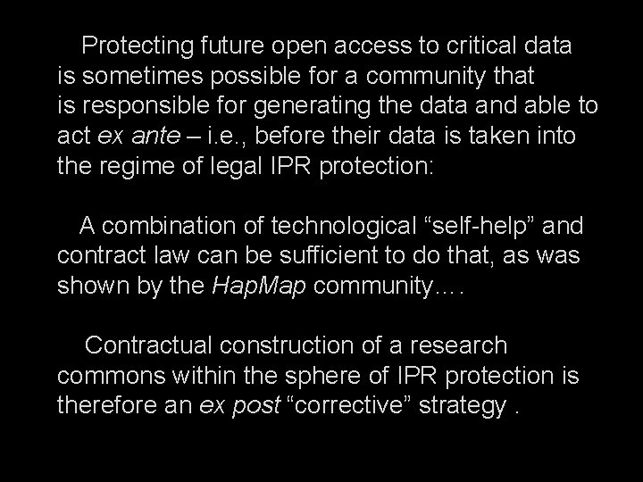 Protecting future open access to critical data is sometimes possible for a community that