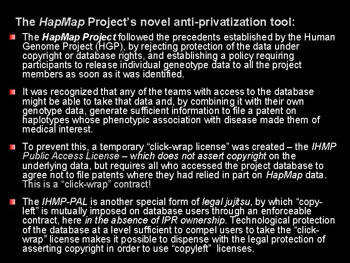 The Hap. Map Project's novel anti-privatization tool: The Hap. Map Project followed the precedents