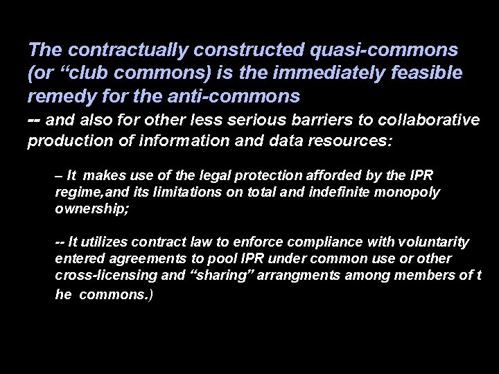 """The contractually constructed quasi-commons (or """"club commons) is the immediately feasible remedy for the"""