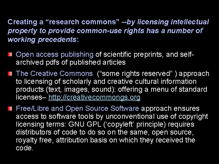 """Creating a """"research commons"""" --by licensing intellectual property to provide common-use rights has a"""