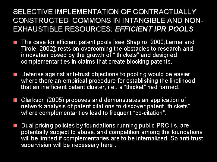 SELECTIVE IMPLEMENTATION OF CONTRACTUALLY CONSTRUCTED COMMONS IN INTANGIBLE AND NONEXHAUSTIBLE RESOURCES: EFFICIENT IPR POOLS