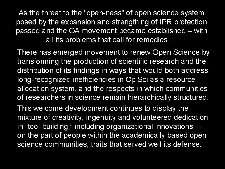 """As the threat to the """"open-ness"""" of open science system posed by the expansion"""