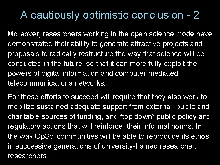 A cautiously optimistic conclusion - 2 Moreover, researchers working in the open science mode
