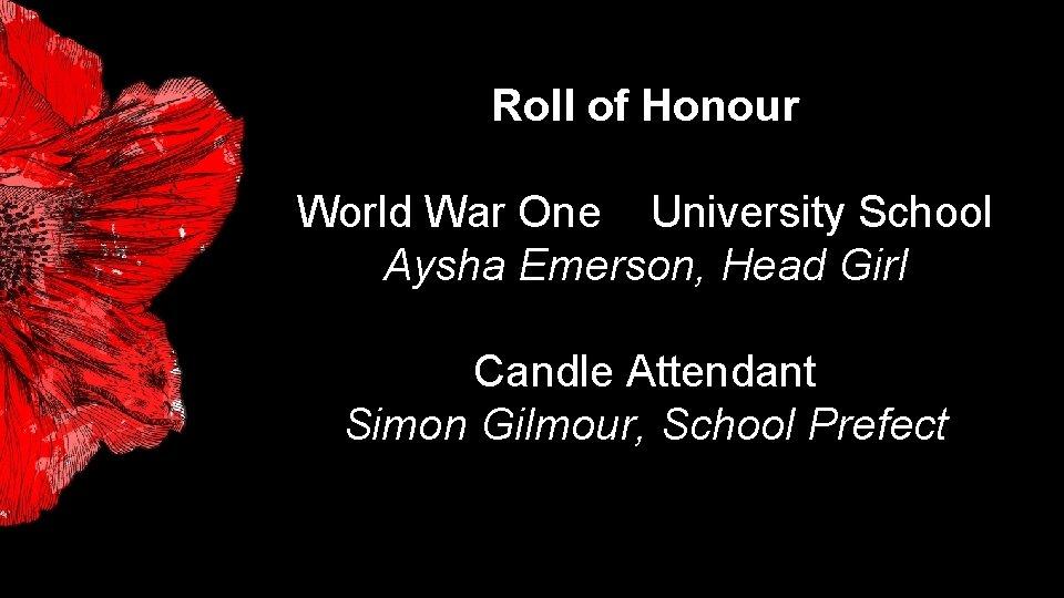 Roll of Honour World War One University School Aysha Emerson, Head Girl Candle Attendant