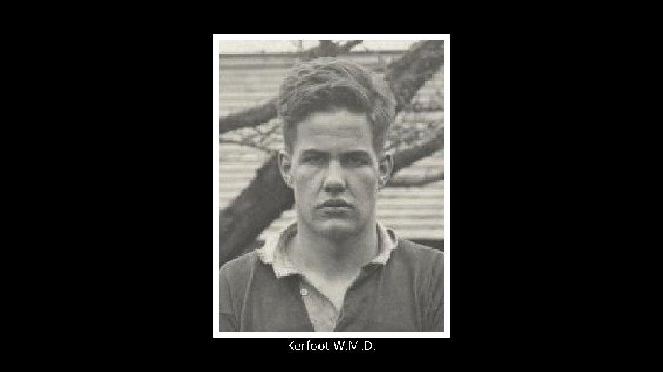Kerfoot W. M. D.