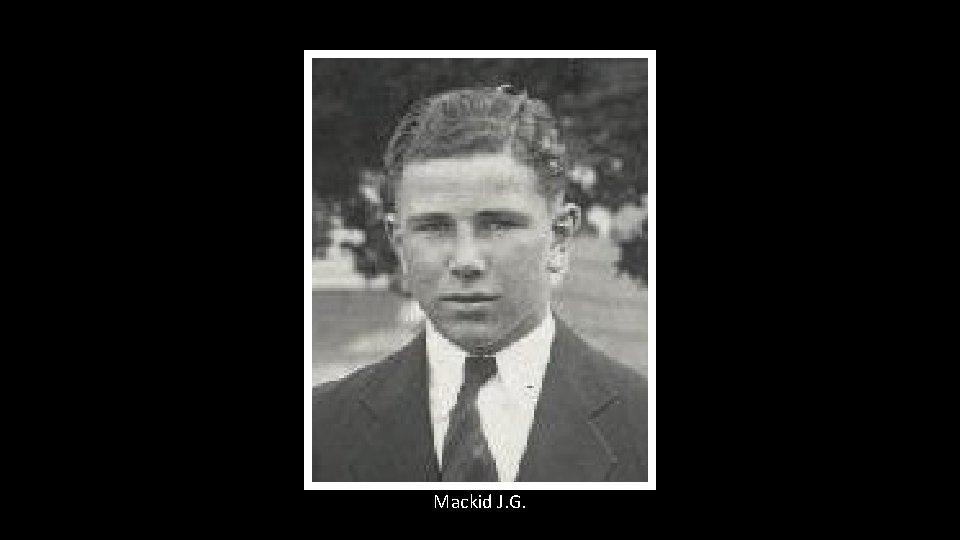 Mackid J. G.