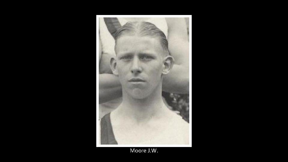 Moore J. W.