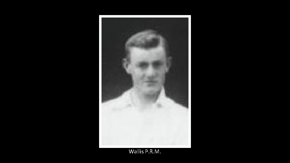 Wallis P. R. M.