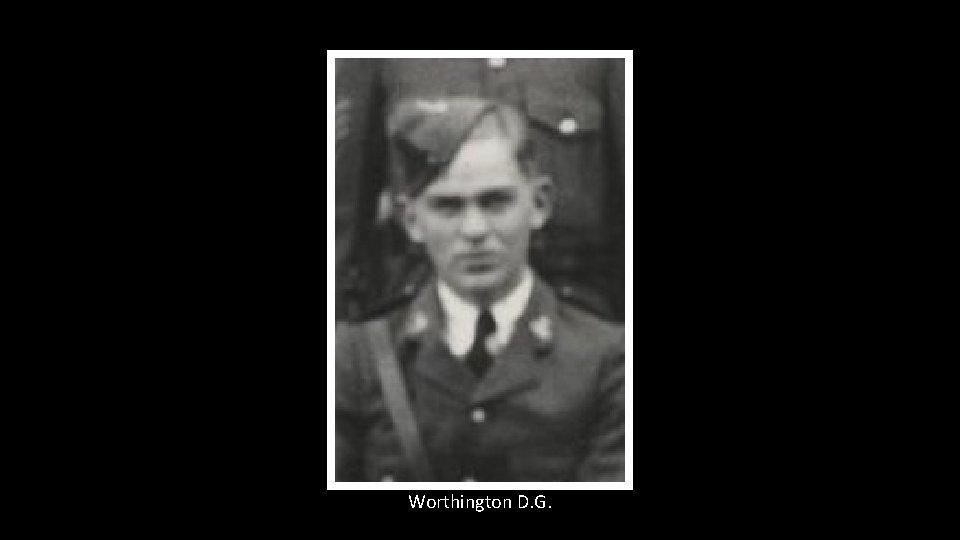 Worthington D. G.