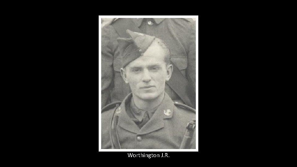 Worthington J. R.