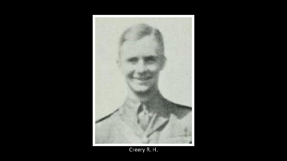 Creery R. H.