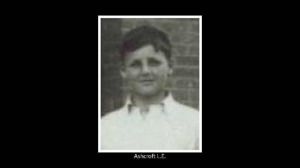 Ashcroft L. E.
