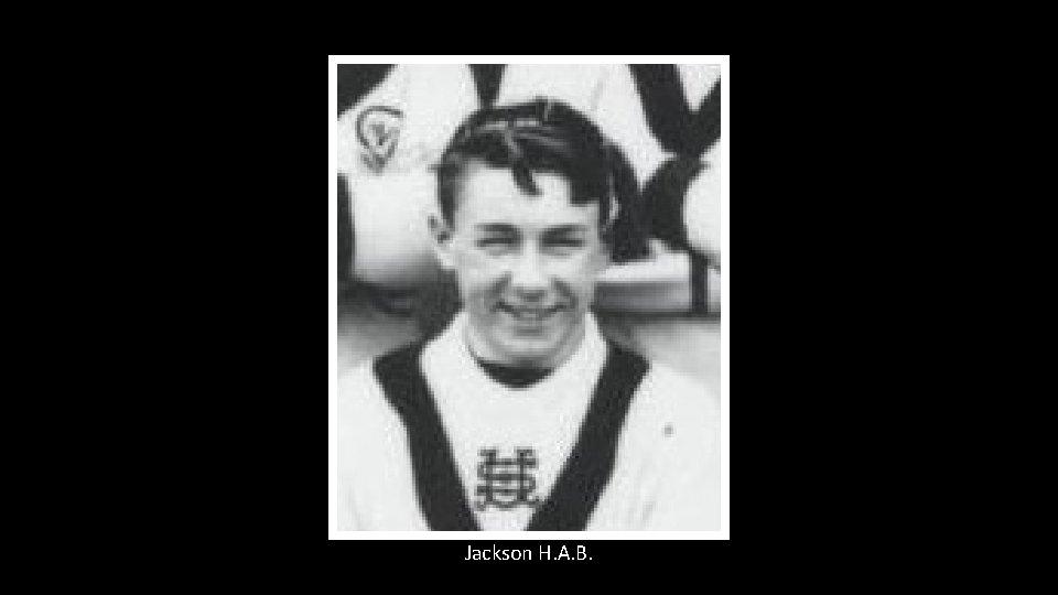 Jackson H. A. B.