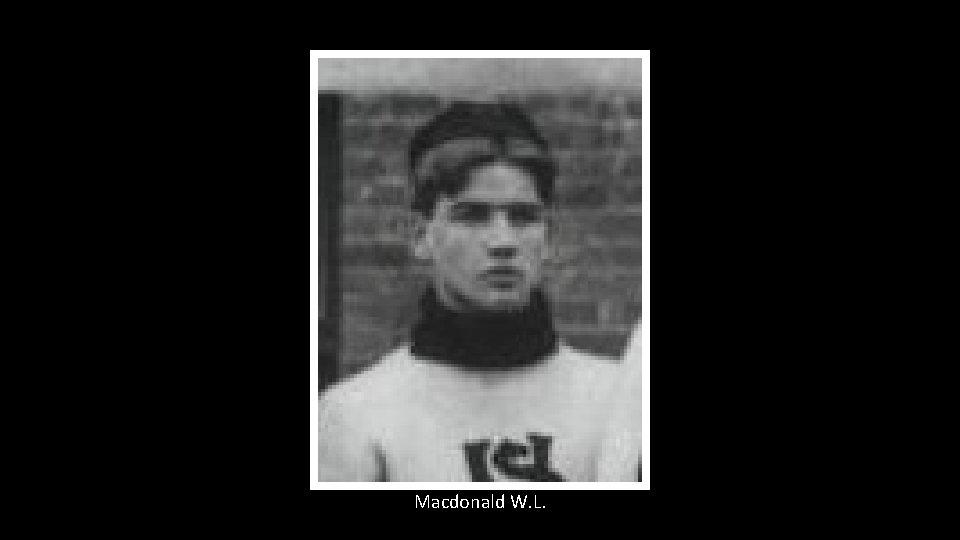 Macdonald W. L.