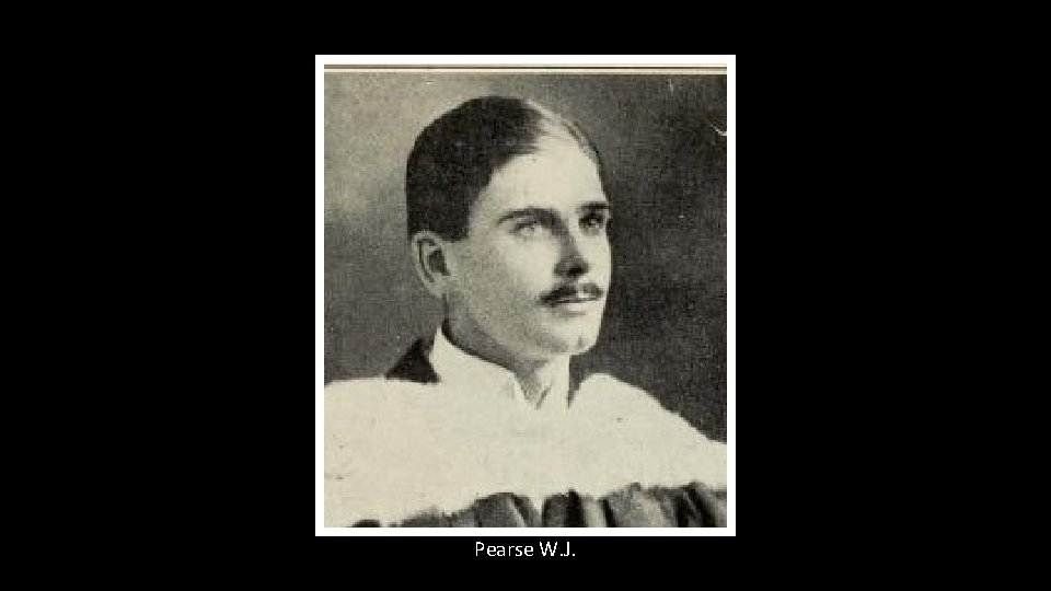 Pearse W. J.