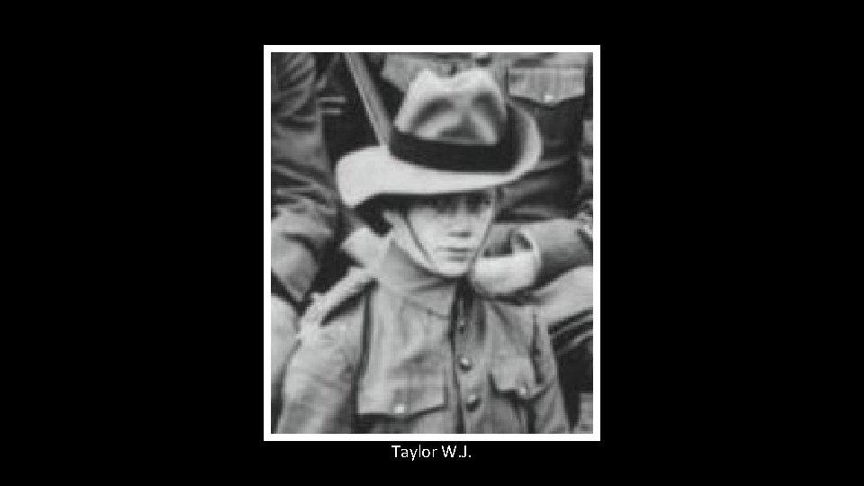 Taylor W. J.