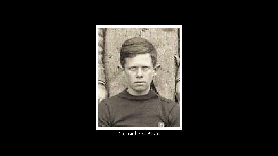 Carmichael, Brian