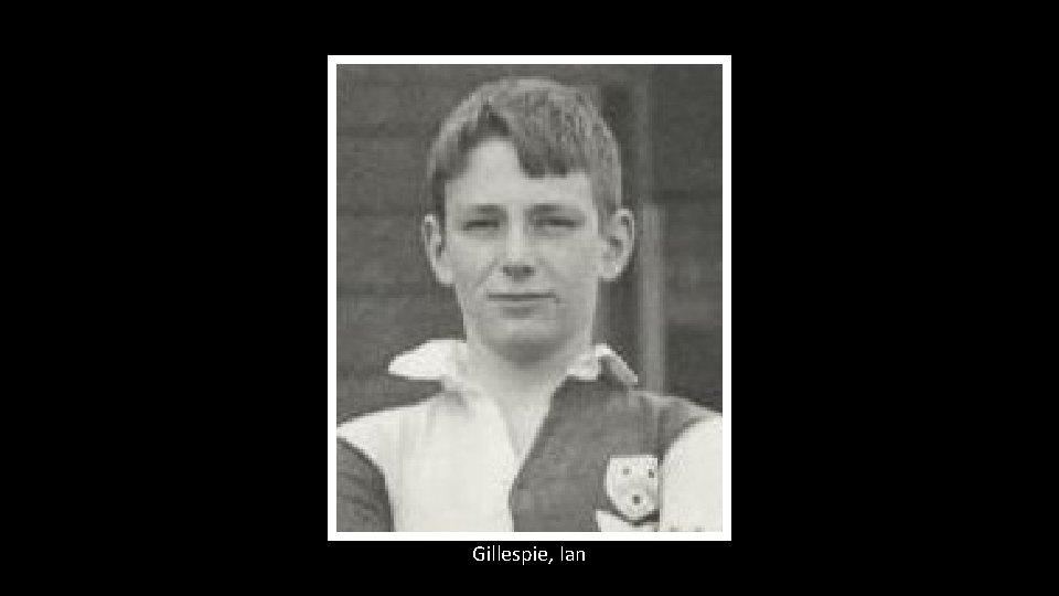 Gillespie, Ian