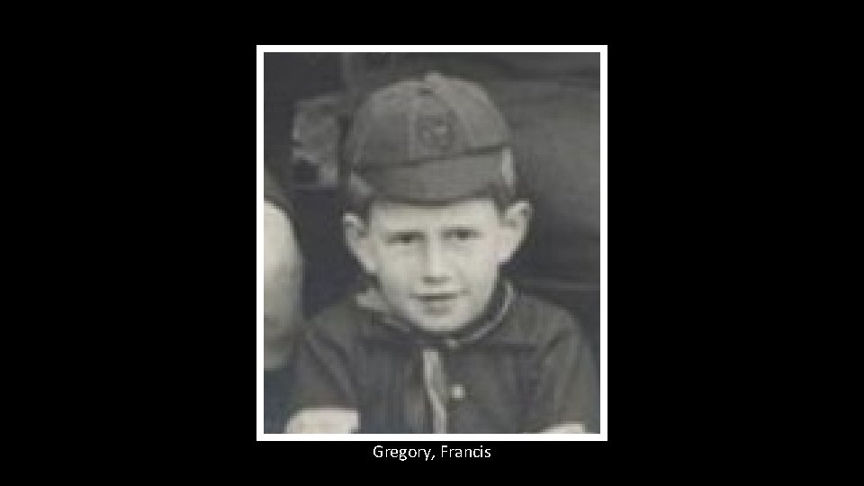 Gregory, Francis