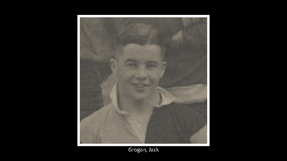 Grogan, Jack