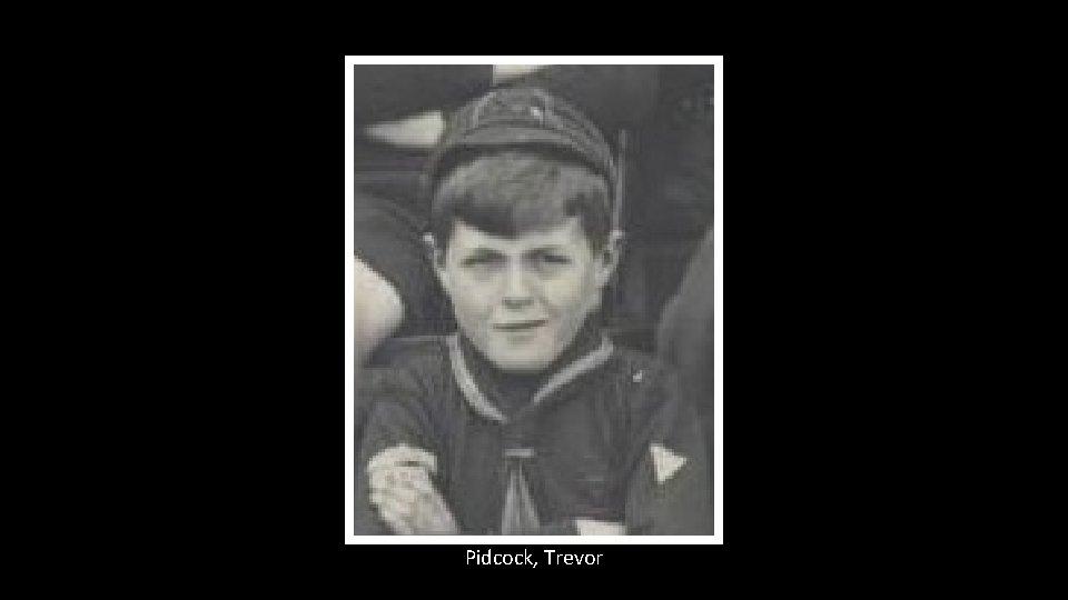 Pidcock, Trevor